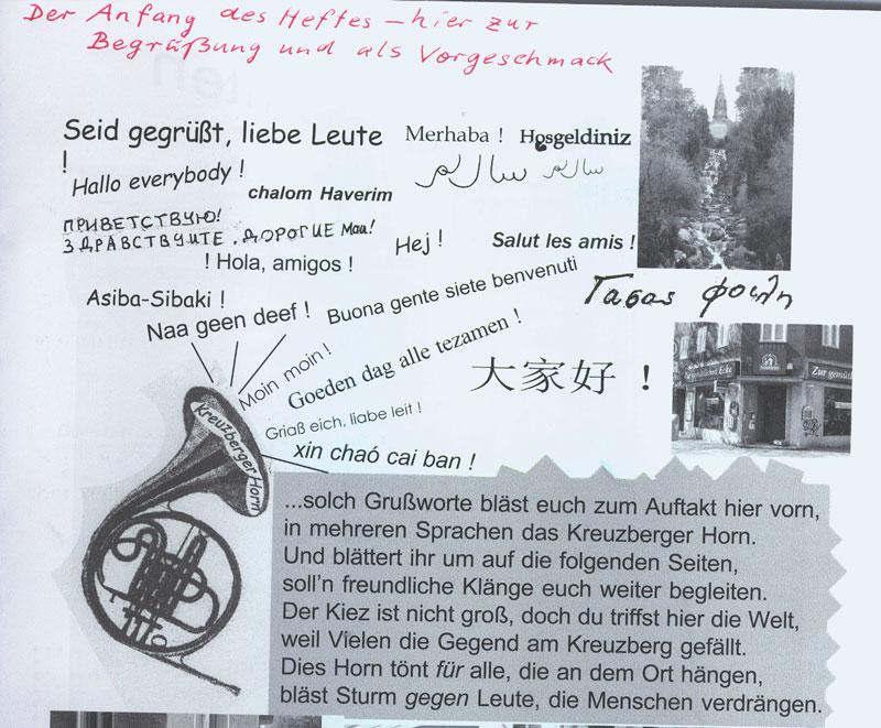 Die neue Ausgabe des Kreuzberger Horn ist erschienen, zu kaufen an verschieden Stellen im Kiez östlich des Gleisdreiecks, z. B. in den Zeitungsläden Hagelberger oder Obentrautstraße, schnell zugreifen, geht weg wie die warme Semmeln